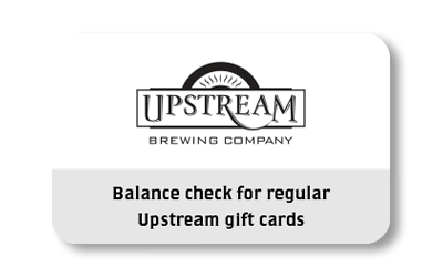 Gift Card balance check for Upstream Brewing
